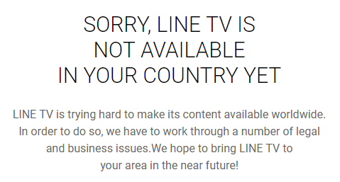 LINE TV is not available in your country